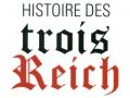 Histoire des trois Reich...