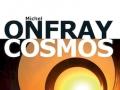 Cosmos de Michel Onfray