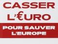 Casser l'€uro pour sauver l'Europe...