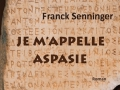 Je m'appelle Aspasie...