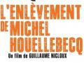 L'enlèvement de Michel Houellebecq...