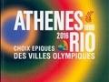Athènes-Rio : choix épiques des villes olympiques...