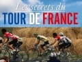 Les secrets du Tour de France...
