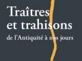 Traîtres et trahisons de l'antiquité à nos jours...