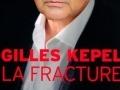 La fracture de Gilles Kepel...