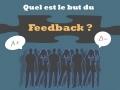 Quel est le but du feedback ?...