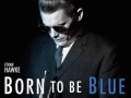 Born to be blue...