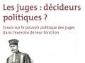 Les juges : décideurs politiques ?...