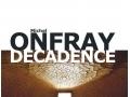 Décadence de Michel Onfray...