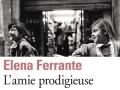 L'amie prodigieuse d'Elena Ferrante...