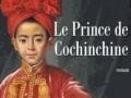 Le prince de Cochinchine...
