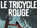 Le tricycle rouge...