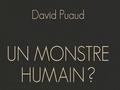 Un monstre humain ? Un anthropologue face à un crime « sans mobile »...
