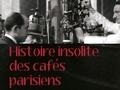 Histoire insolite des cafés parisiens...
