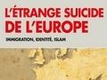 L'étrange suicide de l'Europe...