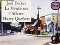 La vérité sur l'affaire Harry Quebert...