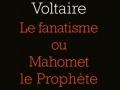 Le Fanatisme ou Mahomet le prophète...