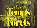 Le temps des forêts...