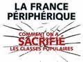 La France périphérique  ou comment on a sacrifié les classes populaires...