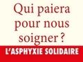 Qui paiera pour nous soigner ? : l'asphyxie solidaire...