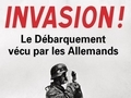 Invasion ! : le débarquement vécu par les Allemands...