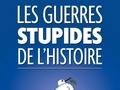 Les guerres stupides de l'histoire...